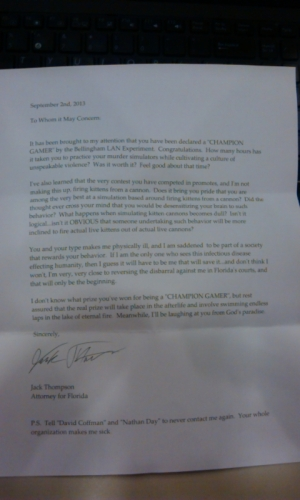 Husband won a LAN tournament. Prize included a letter from Jack Thompson, activist against gaming violence. Funny as hell. ) - Imgur